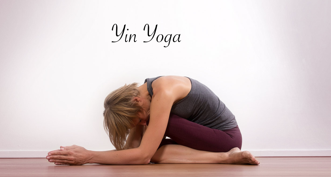 Yin Yoga: Everything You Need to Know About the Practice